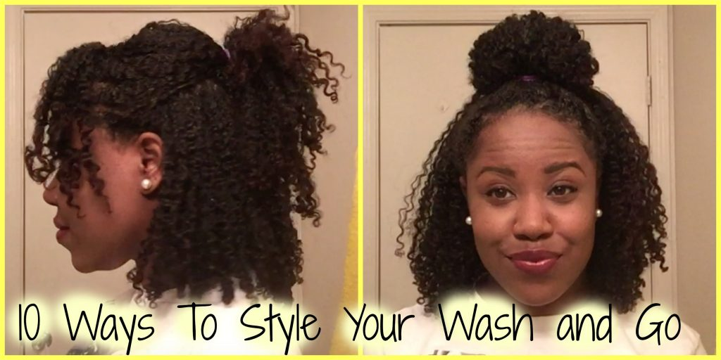 Natural Hair 10 Ways To Style Your Wash And Go Everything Natural Hair